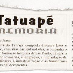Alô Tatuapé há 22 anos: Tatuapé memória