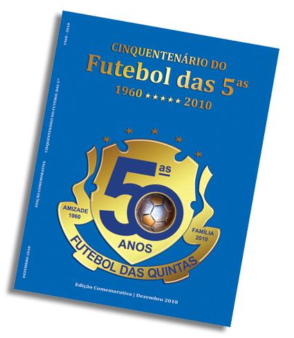 Capa da publicação que conta a história dos 50 anos do Futebol das 5as: 104 páginas com laços de amizade. Imagem: aloart