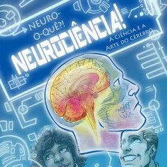 Pesquisadores viram super-heróis em livro sobre neurociência para adolescentes