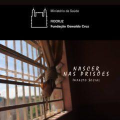 Nascer nas prisões: gestação e parto atrás das grades no Brasil, vídeo